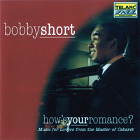 Bobby Short - How's Your Romance?