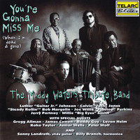 Muddy Waters Tribute Band - You're Gonna Miss Me