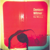 Denison Witmer - The 80's EP