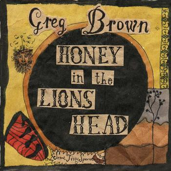 Greg Brown - Honey In The Lion's Head