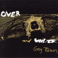 Greg Brown - Over and Under