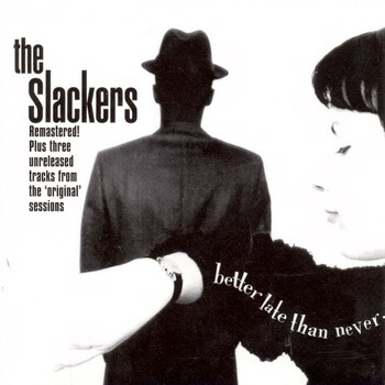 The Slackers - Better Late Than Never