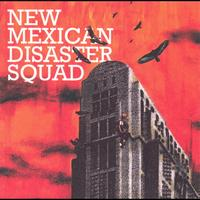 New Mexican Disaster Squad - New Mexican Disaster Squad