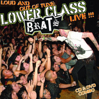 Lower Class Brats - Loud And Out Of Tune