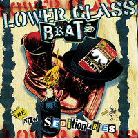 Lower Class Brats - The New Seditionaries