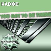 Kadoc - You got to be There