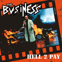 The Business - Hell 2 Pay