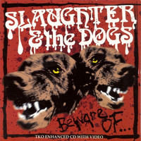 Slaughter & The Dogs - Beware Of?