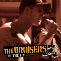 The Bruisers - In The Pit