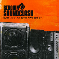 Bedouin Soundclash - Where Have The Songs Played Gone To?