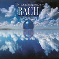 Various Artists - Most Relaxing Bach in the Universe