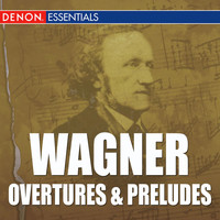 Various Artists - Wagner Overtures & Preludes