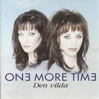 One More Time - Den Vilda