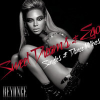 Beyoncé - Ego/Sweet Dreams Singles & Dance Mixes