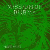 Mission Of Burma - Innermost