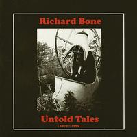 Richard BONE - Untold Tales (1979-1985)