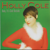 Holly Cole - Baby It's Cold Outside