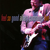 Albert Cummings - Feel So Good: Albert Cummings Live