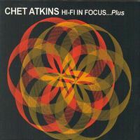 Chet Atkins - Hi-Fi In Focus...Plus