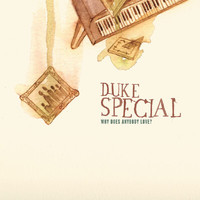 Duke Special - Why Does Anybody Love (New Version)