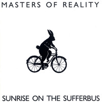Masters of Reality - Sunrise On The Sufferbus