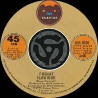Foghat - Slow Ride / Save Your Loving [For Me] [Digital 45]