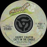 Harry Chapin - Cat's In The Cradle / Vacancy [Digital 45]