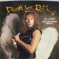 David Lee Roth - Just A Gigolo/I Ain't Got Nobody / Just A Gigolo/I Ain't Got Nobody (Remix) (45 Version)