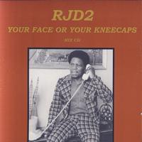 RJD2 - Your Face Or Your Kneecaps