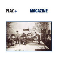 Magazine - Play+ (Deluxe Edition / Remastered 2009 / Live [Explicit])