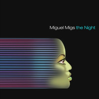 Miguel Migs - The Night - Single