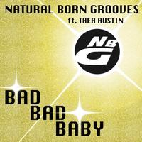 Natural Born Grooves - Bad Bad Baby