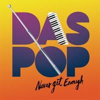 Das Pop - Never Get Enough