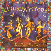 Churchfitters - New Tales For Old