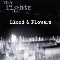 The Tights - Blood & Flowers
