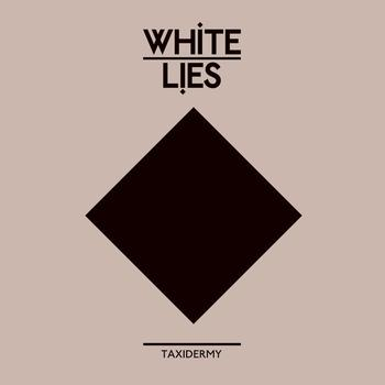 White Lies - Taxidermy