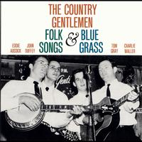 The Country Gentlemen - The Country Gentlemen Sing and Play Folk Songs and Bluegrass