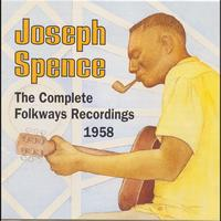 Joseph Spence - Joseph Spence: The Complete Folkways Recordings, 1958