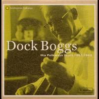 Dock Boggs - His Folkways Years, 1963-1968