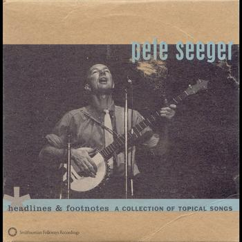 Pete Seeger - Headlines and Footnotes: A Collection of Topical Songs