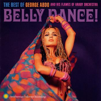 George Abdo - Belly Dance!: The Best of George Abdo and His Flames of Araby Orchestra