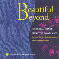 Various Artists - Beautiful Beyond: Christian Songs in Native Languages