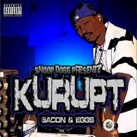 Snoop Dogg Presentz Kurupt - Bacon & Eggs