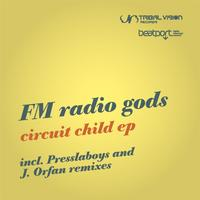 FM Radio Gods - Circuit Child EP
