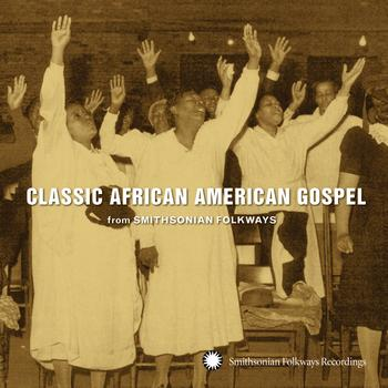 Various Artists - Classic African American Gospel from Smithsonian Folkways