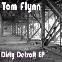 Tom Flynn - DIRTY DETROIT