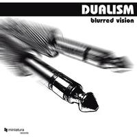 Dualism - Blurred Vision EP