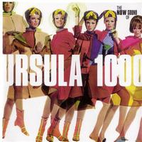 Ursula 1000 - The Now Sound of Ursula 1000