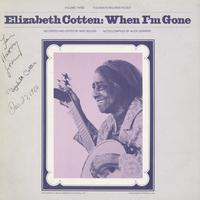 Elizabeth Cotten - Elizabeth Cotten, Volume 3: When I'm Gone