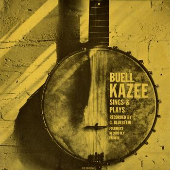Buell Kazee - Buell Kazee Sings and Plays